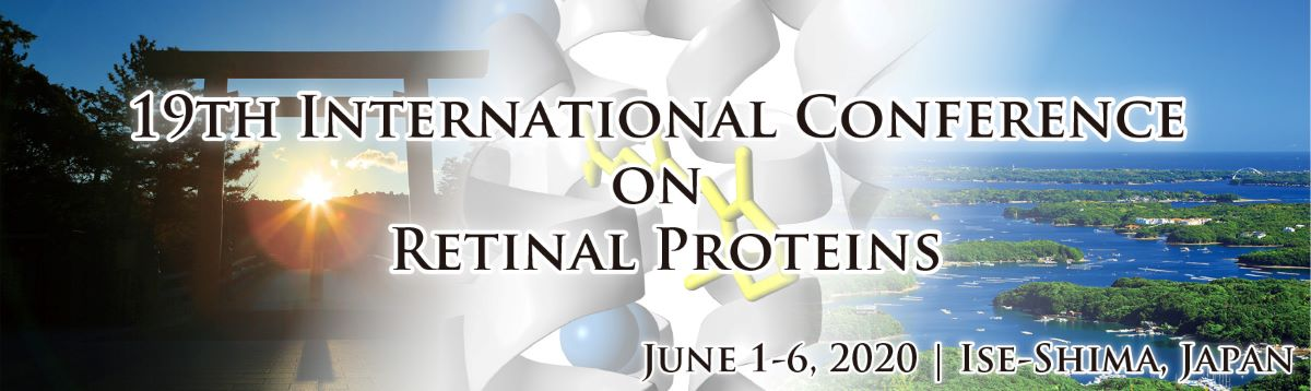 19th International Conference on Retinal Proteins, 1-6 June 2020, HOTEL & RESORTS ISE SHIMA, Japan